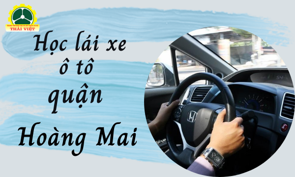 Hoc-lai-xe-o-to-quan-Hoang-Mai